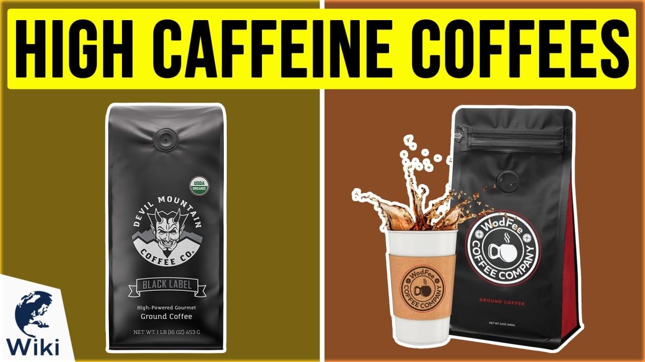 10 Best High Caffeine Coffees