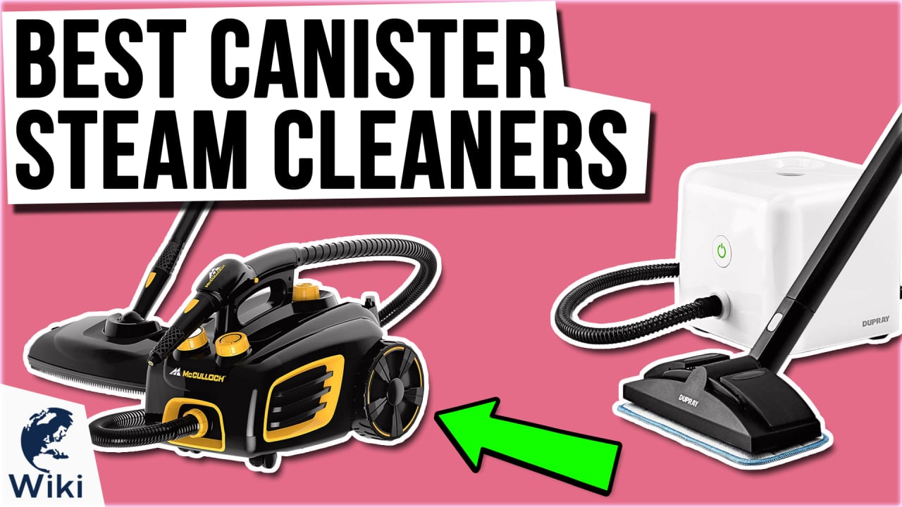 10 Best Canister Steam Cleaners