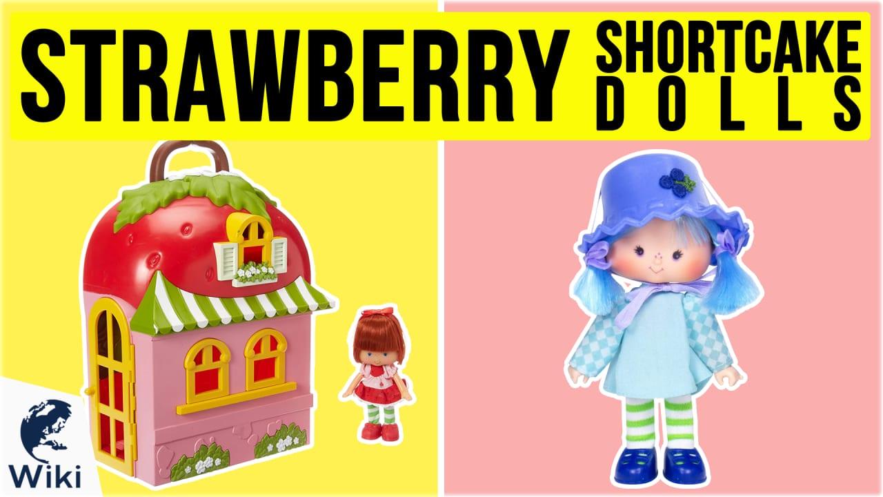 10 Best Strawberry Shortcake Dolls