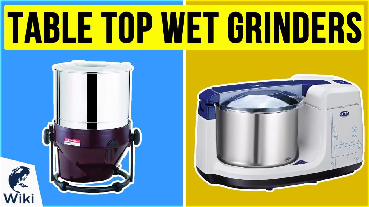 6 Best Table Top Wet Grinders