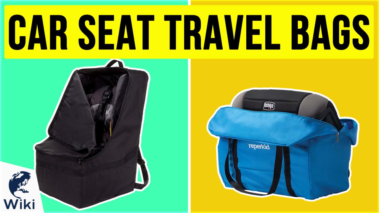 10 Best Car Seat Travel Bags