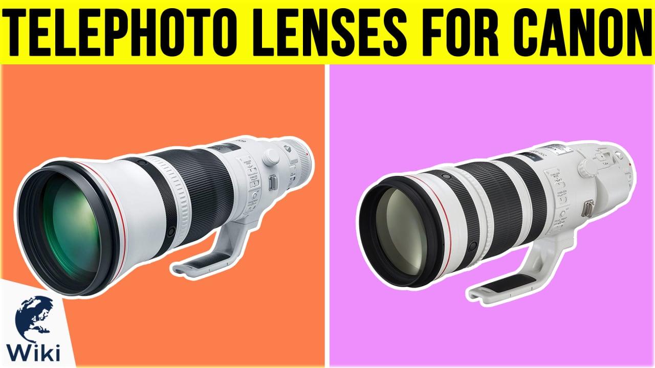 10 Best Telephoto Lenses For Canon
