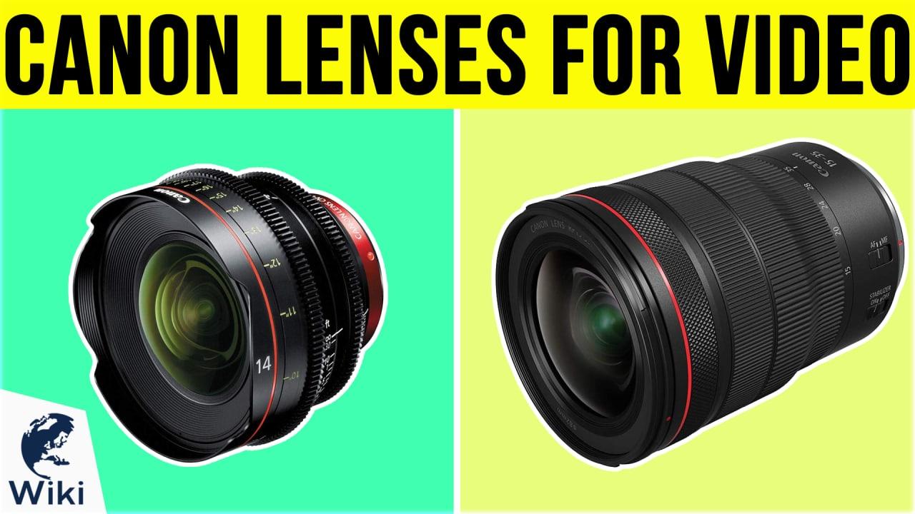 10 Best Canon Lenses For Video