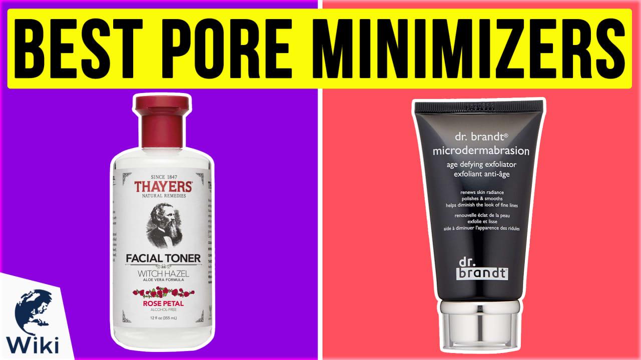 10 Best Pore Minimizers
