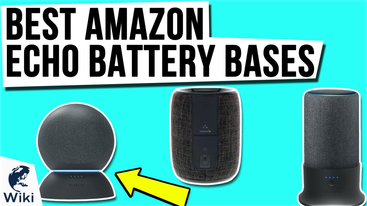 9 Best Amazon Echo Battery Bases