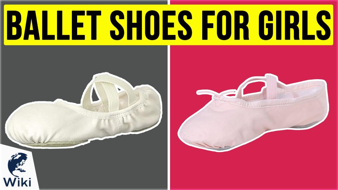 10 Best Ballet Shoes For Girls