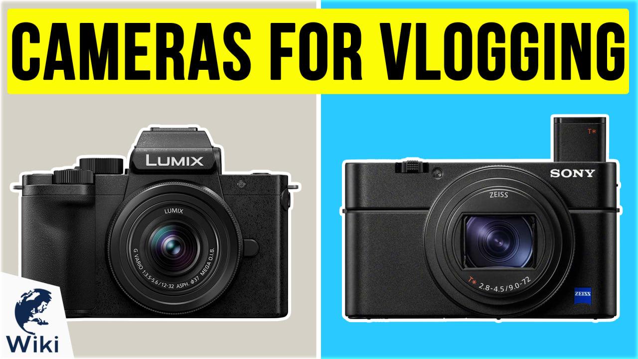 10 Best Cameras For Vlogging