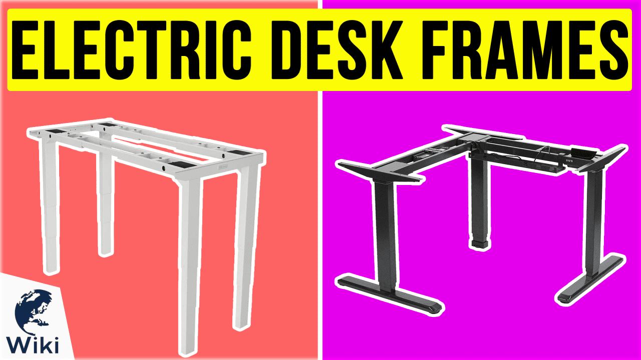10 Best Electric Desk Frames