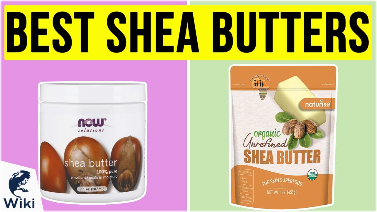 10 Best Shea Butters