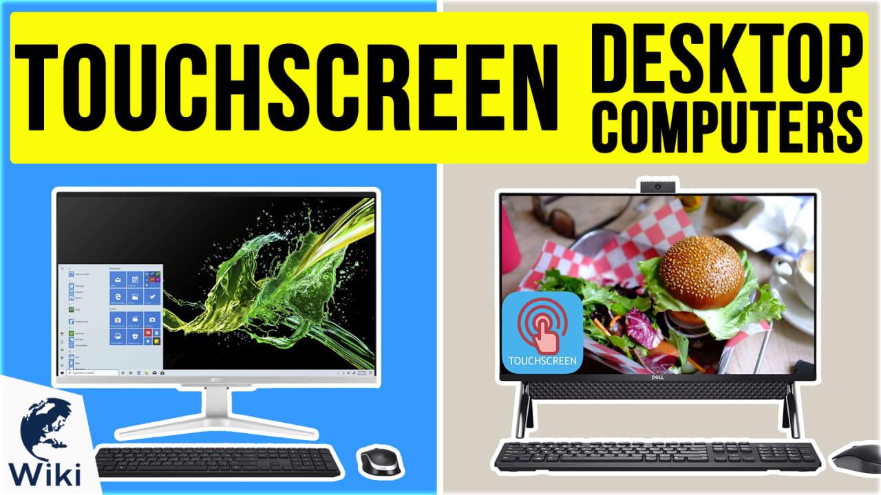 10 Best Touchscreen Desktop Computers