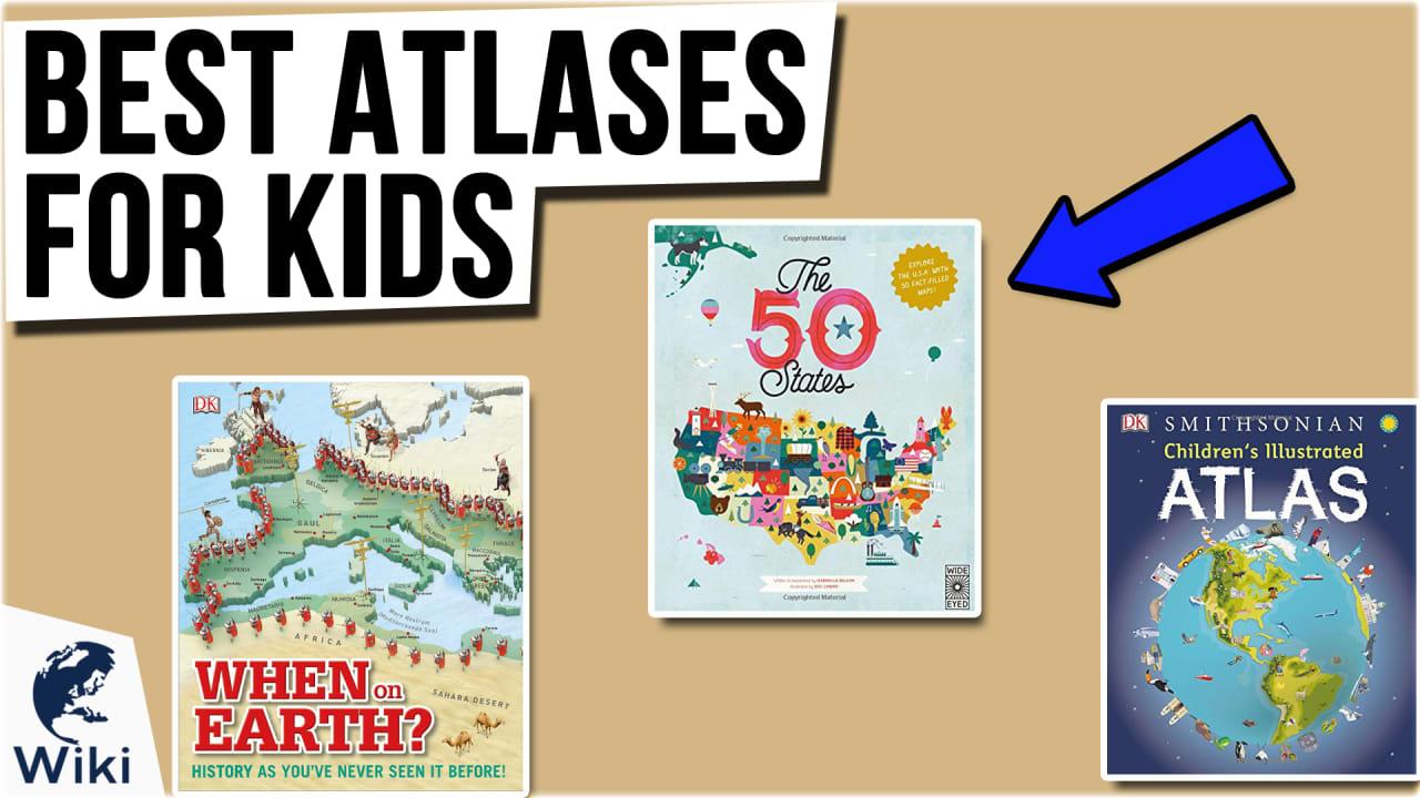10 Best Atlases For Kids