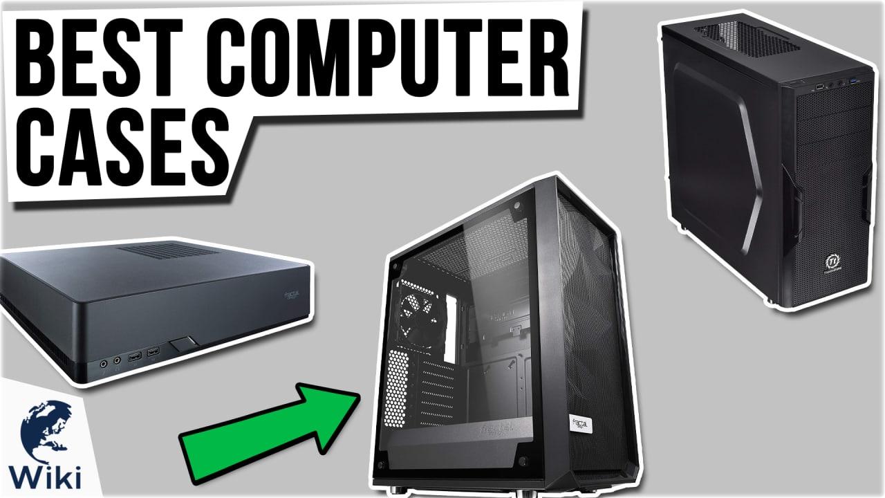 10 Best Computer Cases