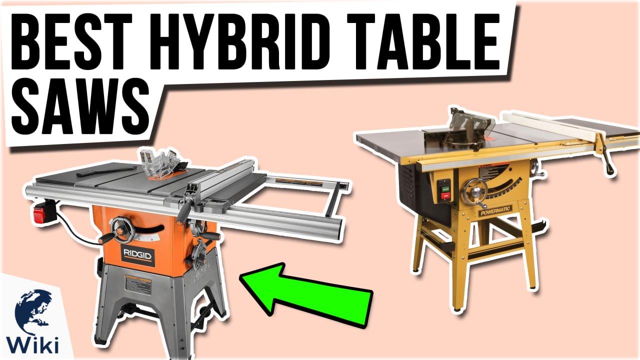 9 Best Hybrid Table Saws