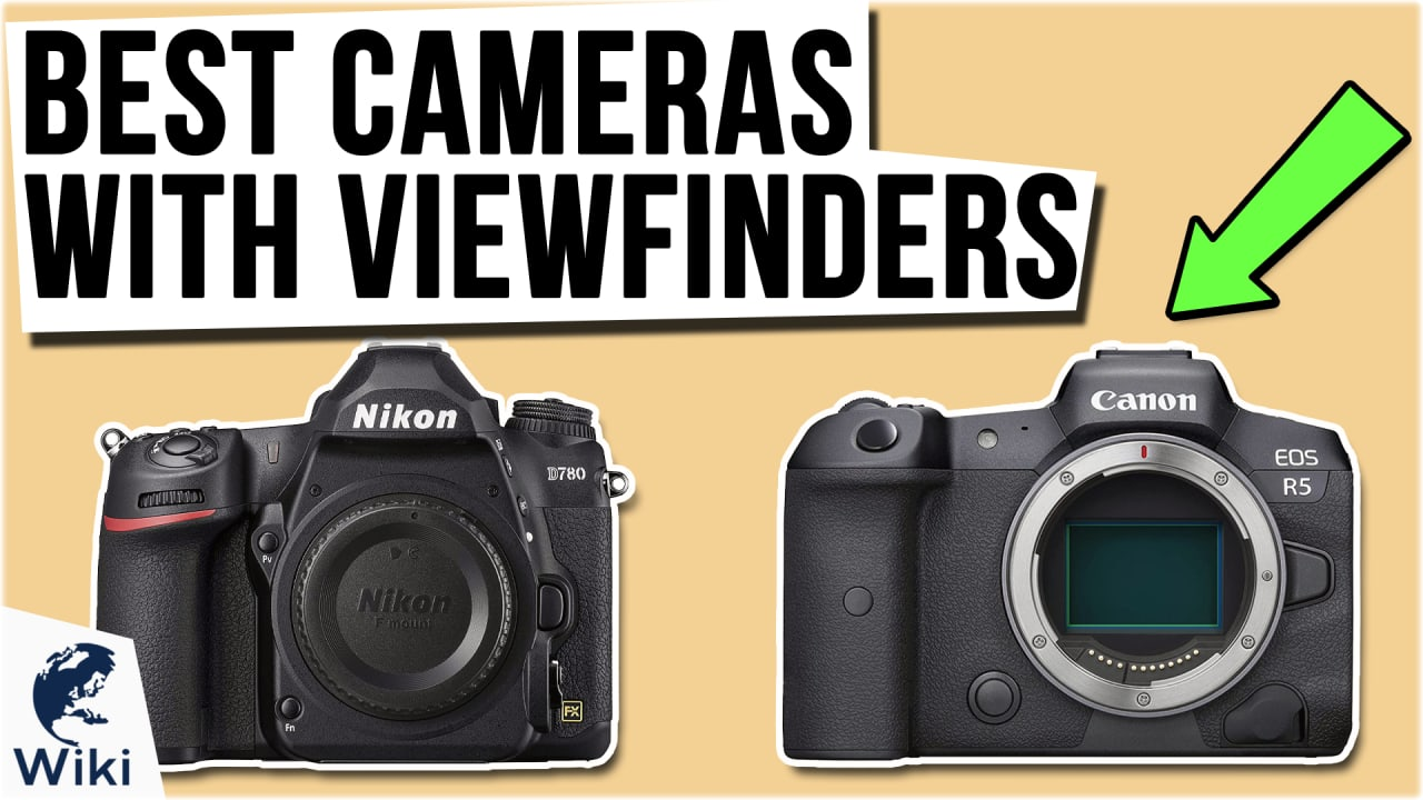 10 Best Cameras With Viewfinders