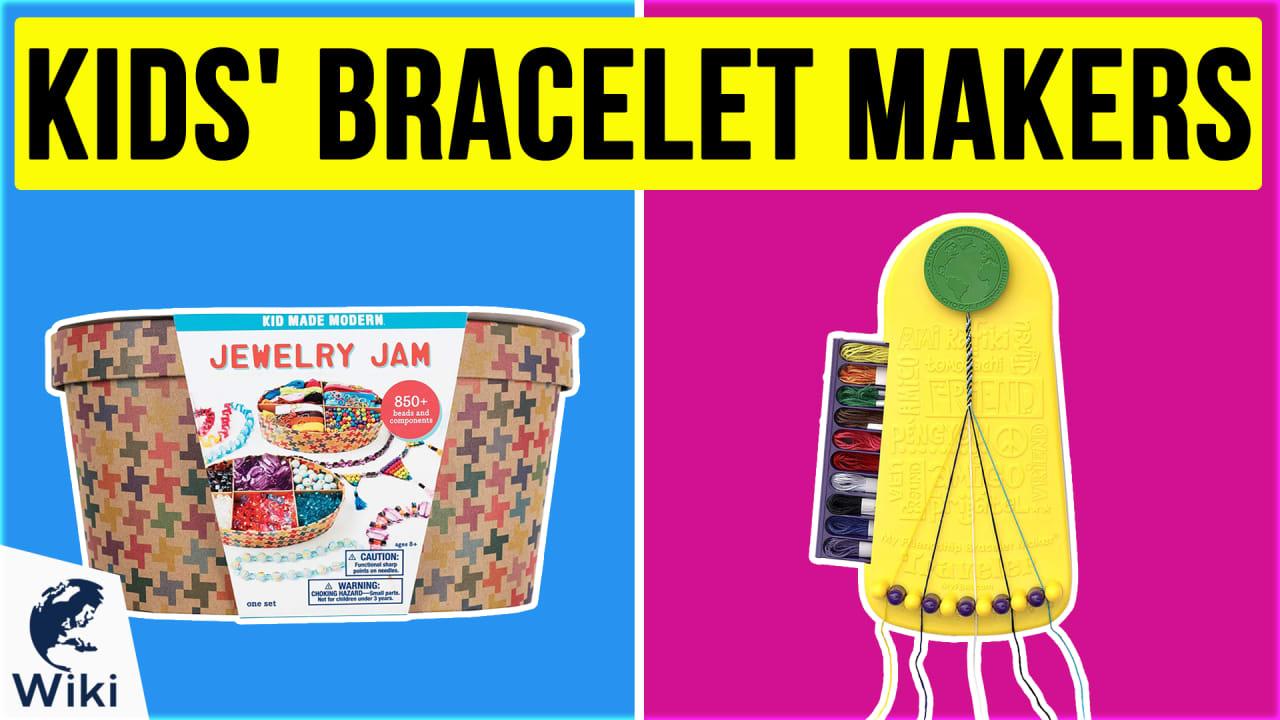 10 Best Kids' Bracelet Makers