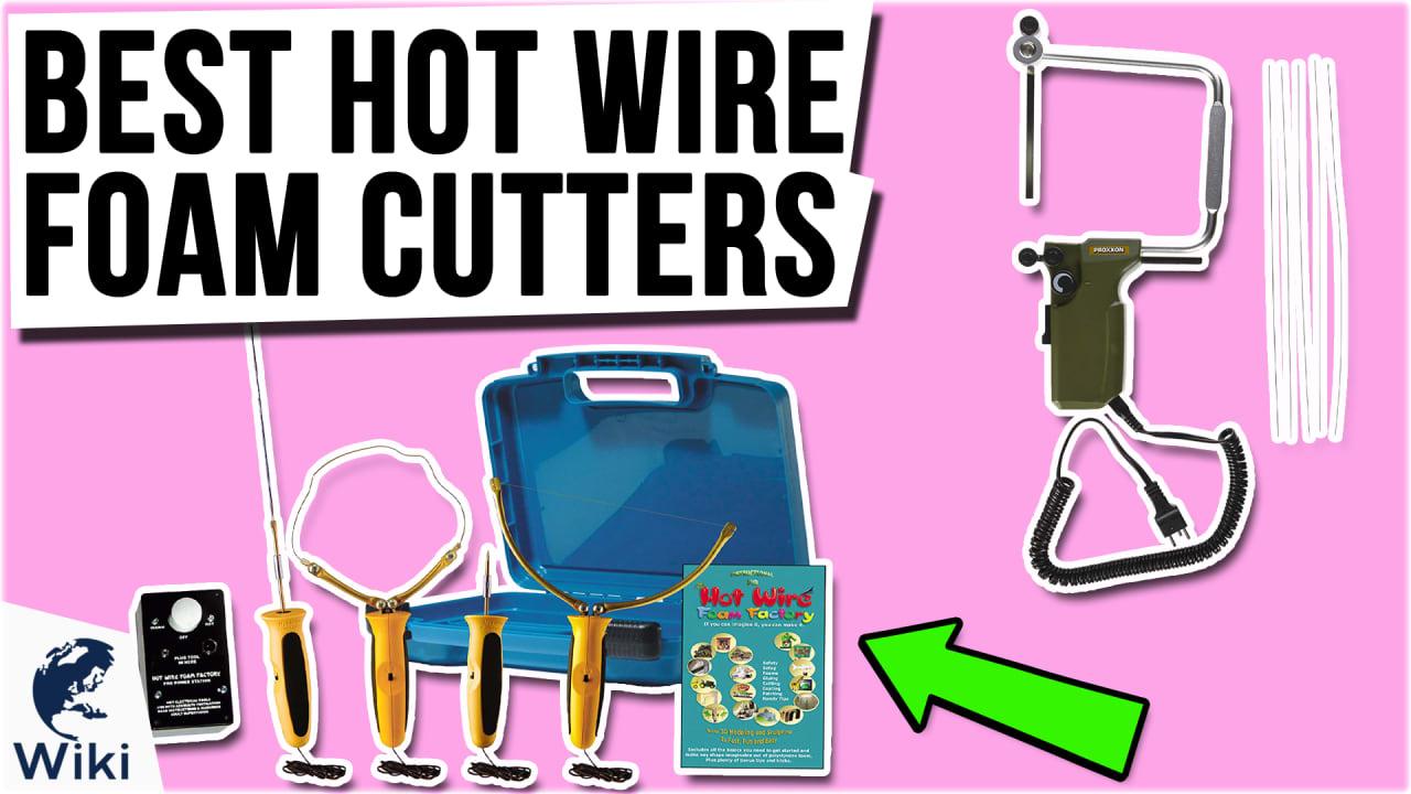 9 Best Hot Wire Foam Cutters