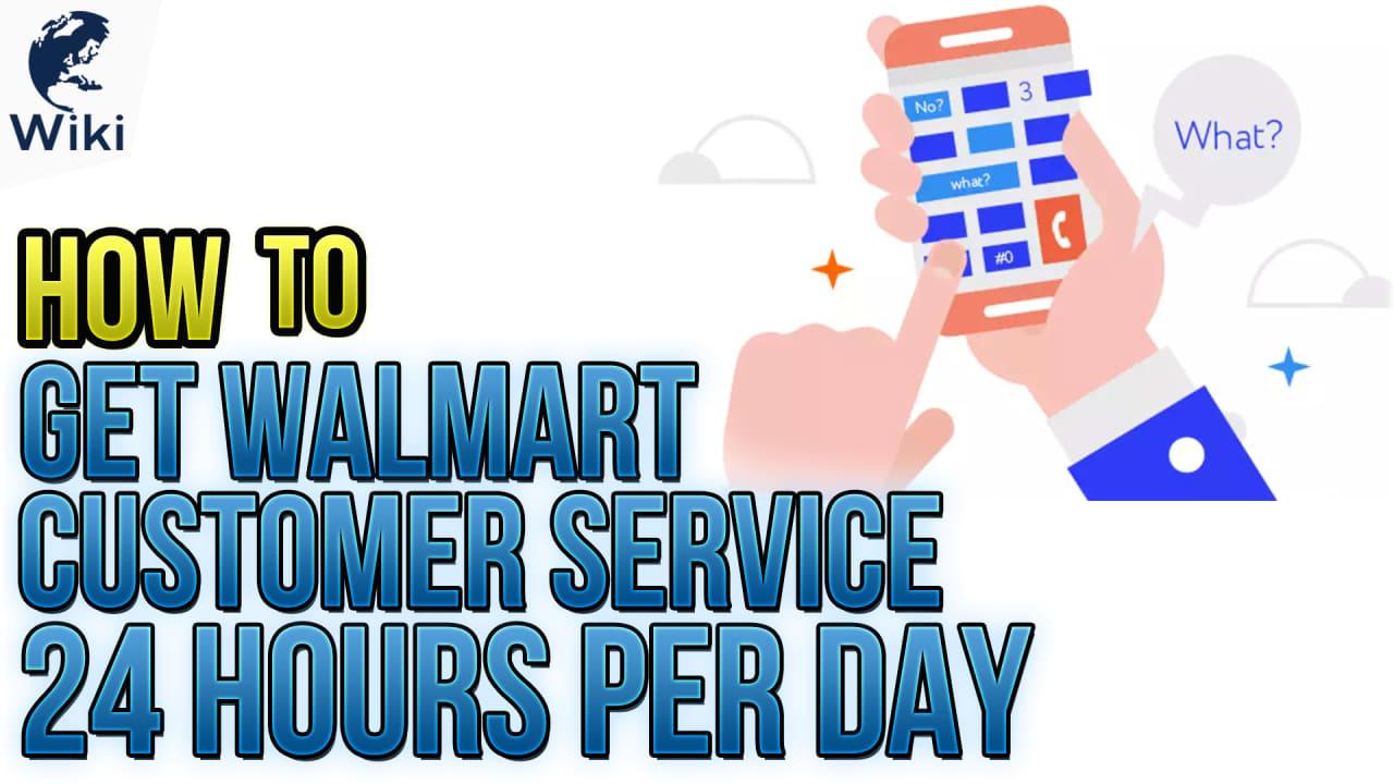 17b5c9c83ca How To Get Walmart Customer Service 24 Hours Per Day