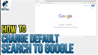 How to Change Default Search to Google