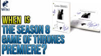 When Is The Season 8 Game Of Thrones Premiere?