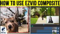How To Use Ezvid Composite