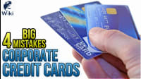 Corporate Credit Cards: 4 Big Mistakes To Watch Out For