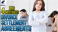 Divorce Settlement Agreements: Avoid These 4 Mistakes