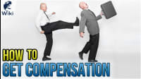 How To Get Compensation For Being Wrongfully Fired