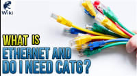 What Is Ethernet And Do I Need Cat6?
