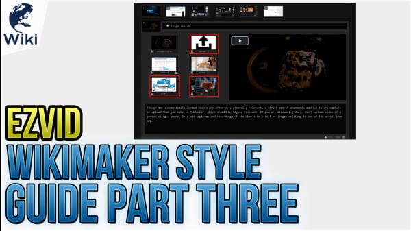 Ezvid Wikimaker Style Guide Part Three