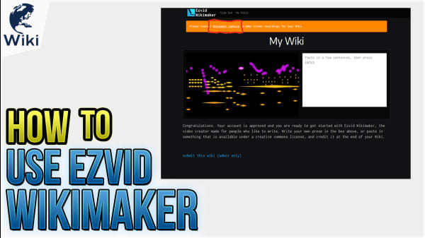 How To Use Ezvid Wikimaker