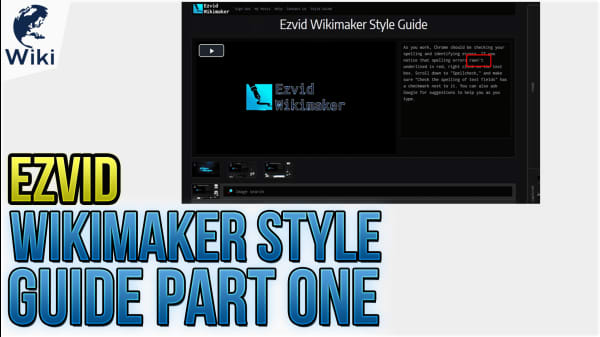 Ezvid Wikimaker Style Guide Part One