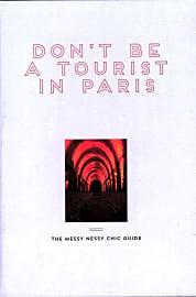 Don't Be A Tourist In Paris: