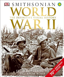WWII: The Definitive Visual History