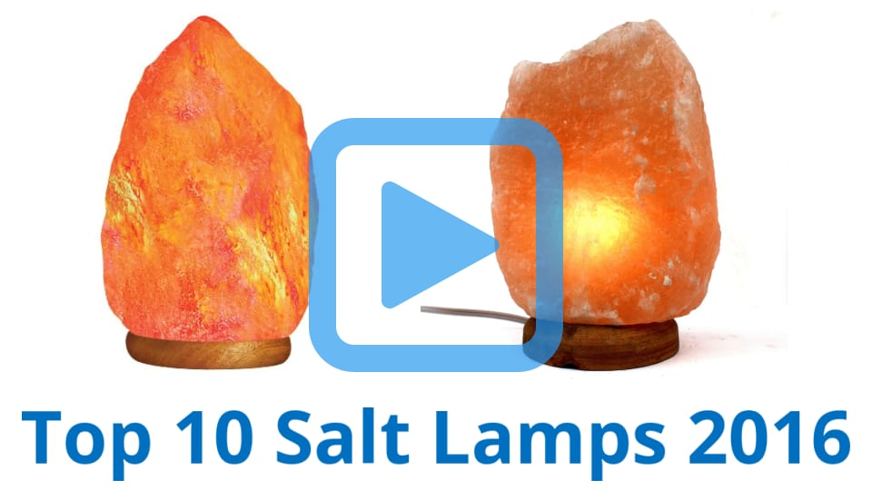 Top 10 Salt Lamps of 2016 Video Review