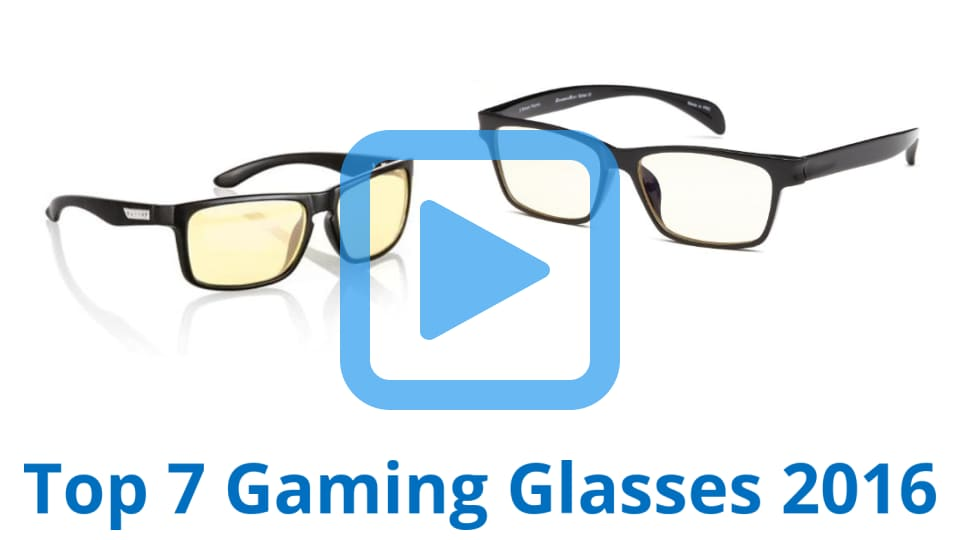 top 7 gaming glasses of 2017 review