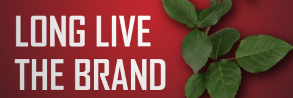 The brand is king. Long live the brand. featured image