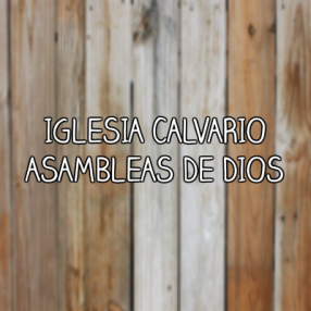Iglesia Calvario Asambleas de Dios in South Gate,CA 90280