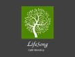 LifeSong Cafe Worship