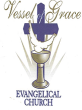THE VESSEL OF GRACE EVANGELICAL CHURCH OF LANHAM