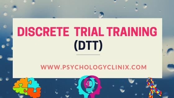 DISCRETE TRIAL TRAINING - DTT - PsychologyClinix.com