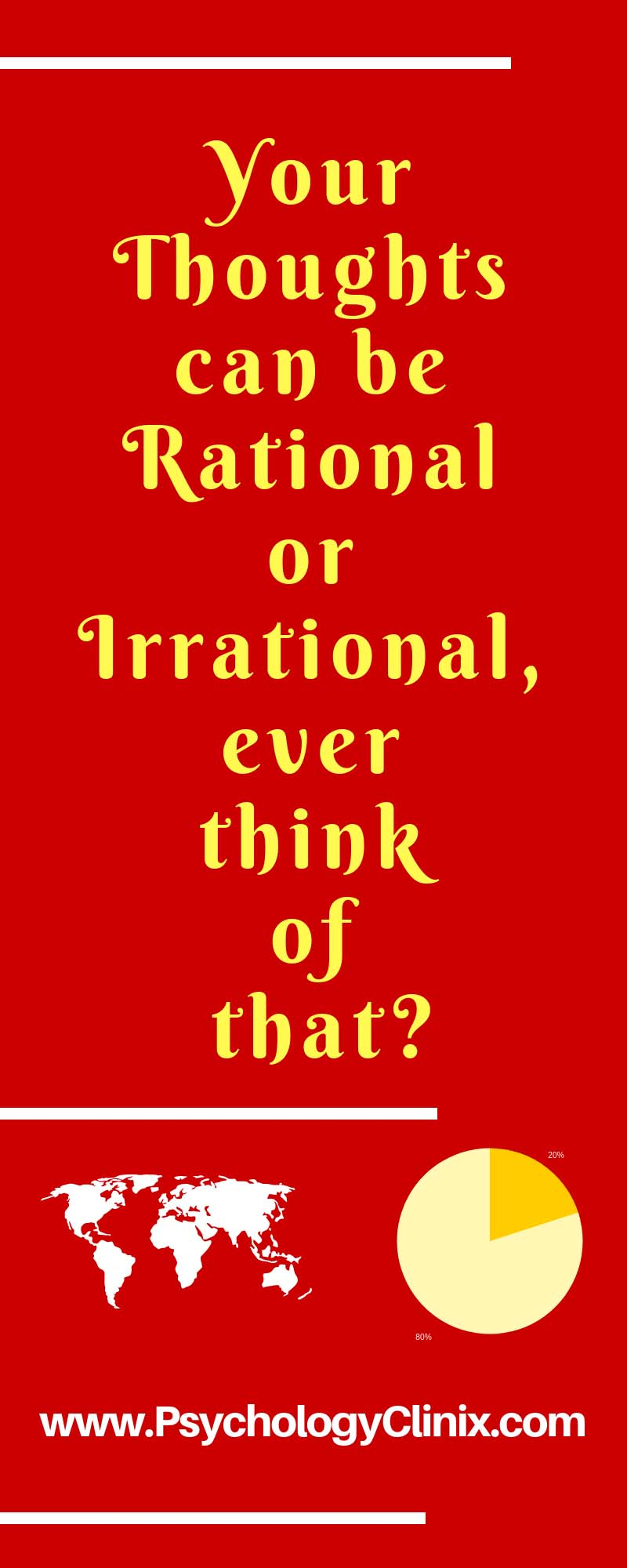 Your thoughts can be Rational or Irrational ever think of that