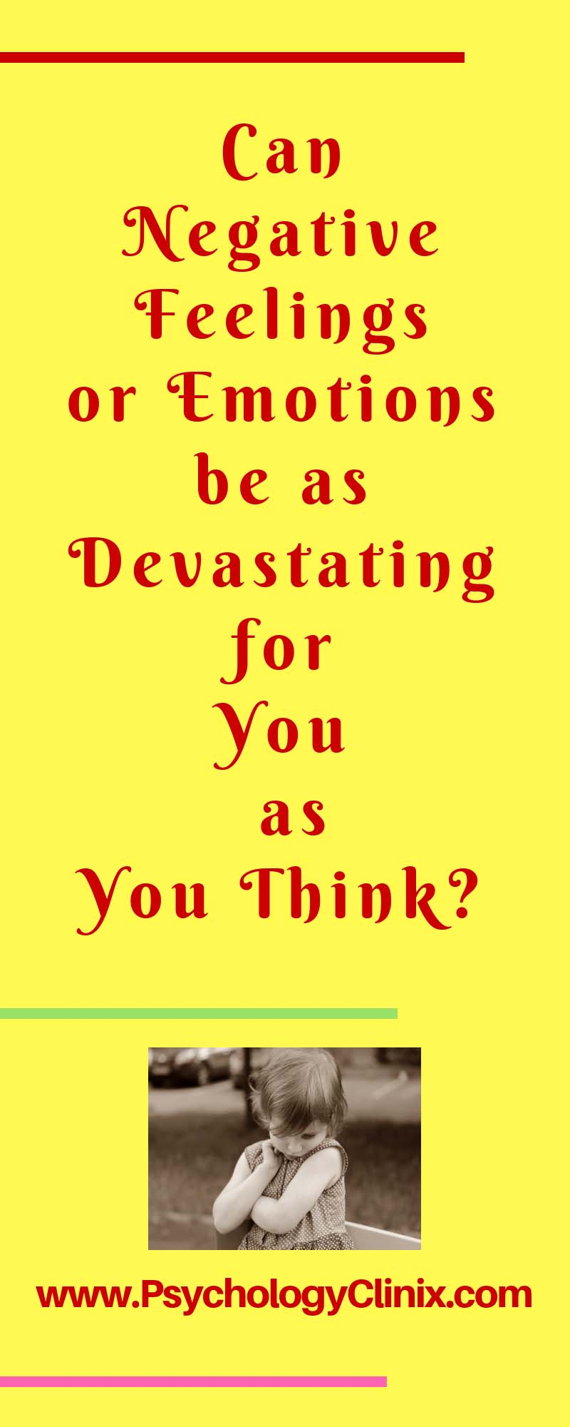 Can Negative Feelings or Emotions be as Devastating for Your as You Think