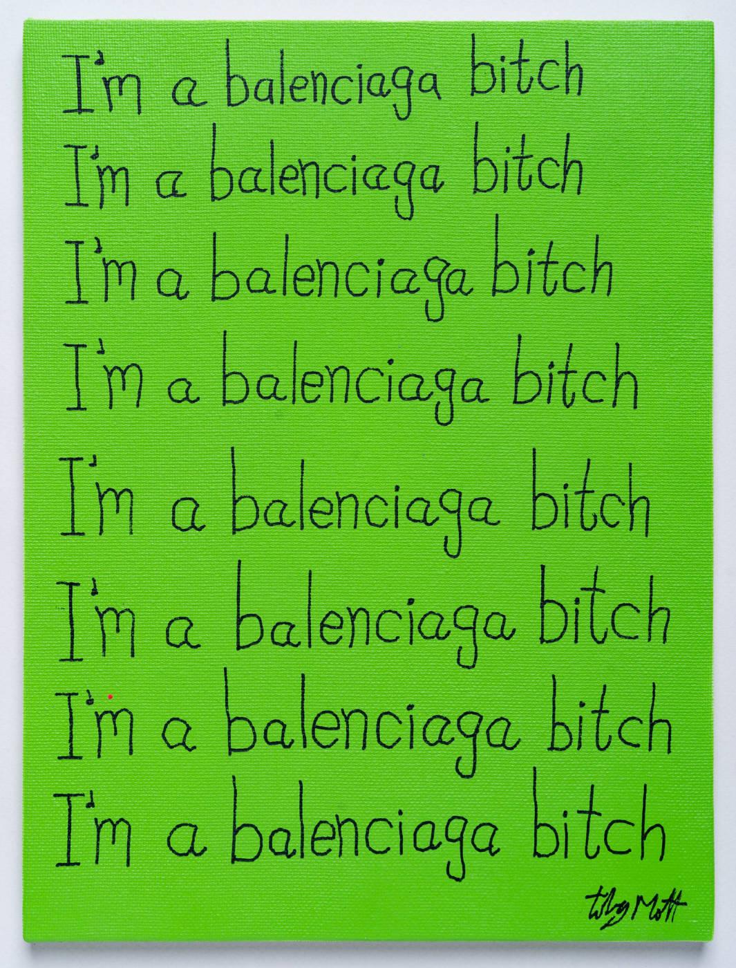 I'm a balenciaga bitch