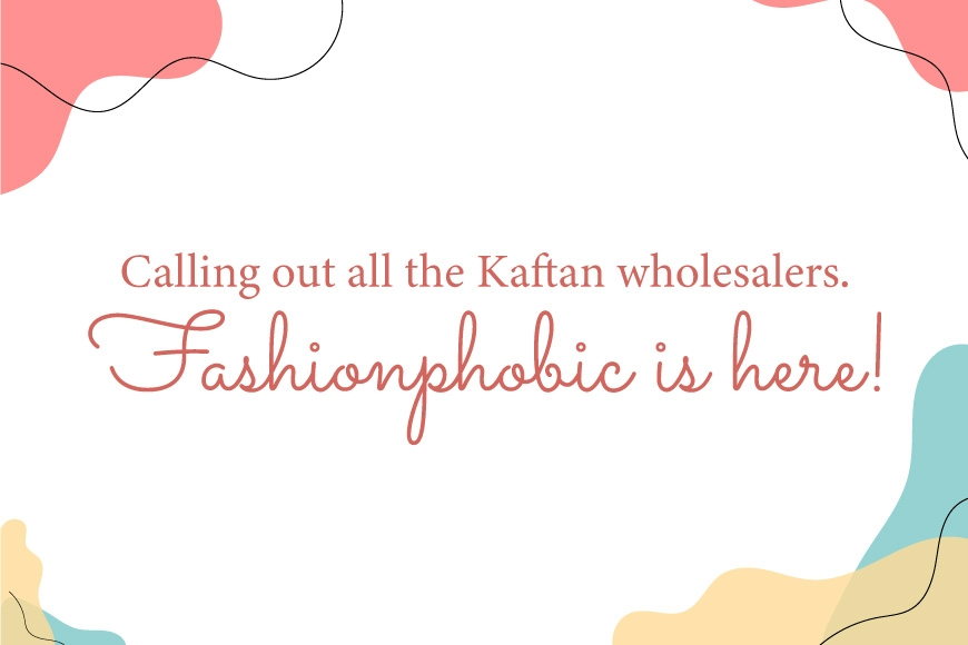 Calling out all the Jalabiya wholesalers. Fashionphobic is here!