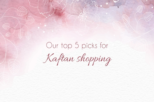 Here's our pick of the top 5-places for kaftan shopping