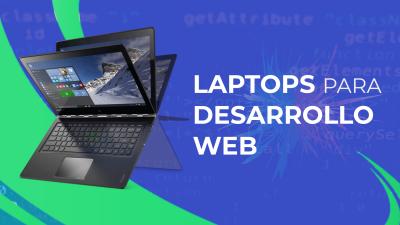 Laptops para Desarrollo Web