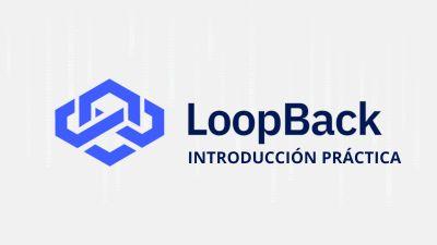 LoopBack 4 Introducción Práctica