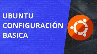 Ubuntu Server, Configuración Básica