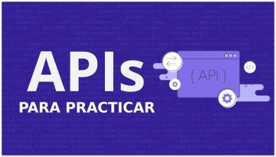 APIs para Practicar para Frontends