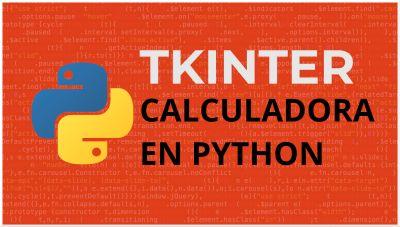 Python Tkinter Calculadora | Aplicación de Escritorio
